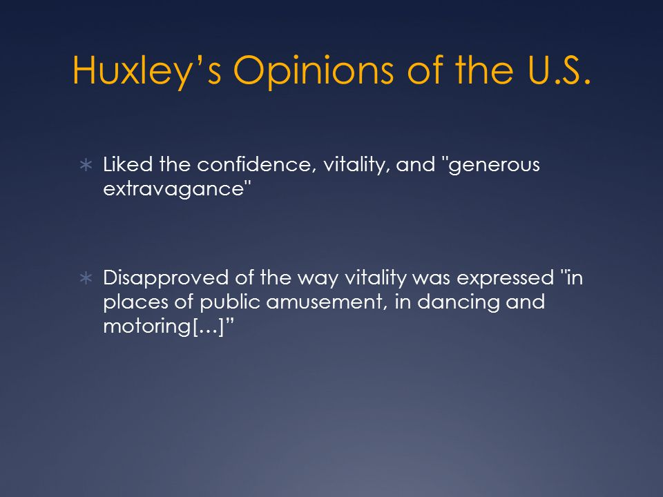 Huxley's Opinions of the U.S.
