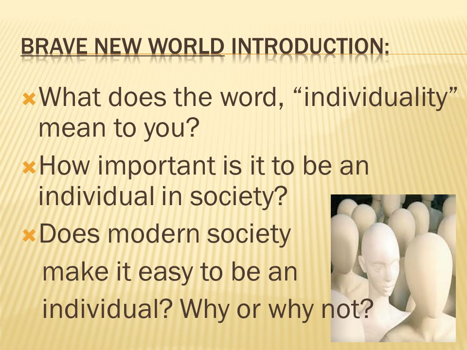  What does the word, individuality mean to you.