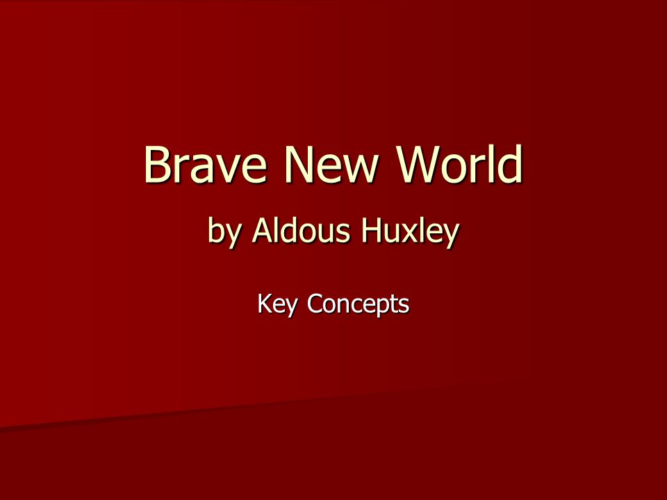 Brave New World by Aldous Huxley Key Concepts