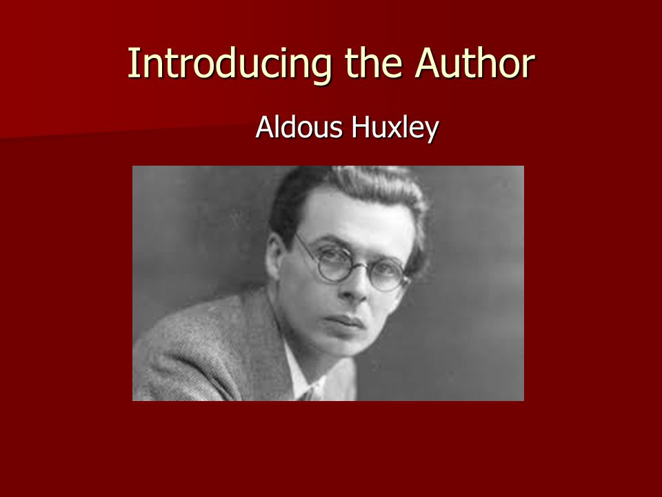 Introducing the Author Aldous Huxley