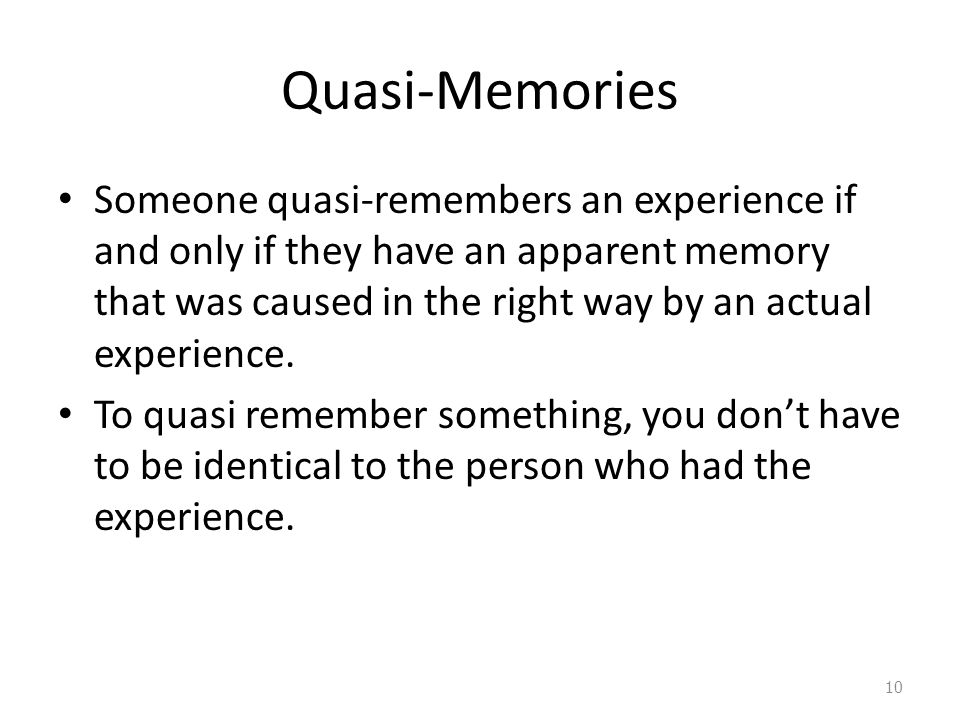 The Circularity Objection Only real memories can serve as the basis of personal identity. But real memories can't be used to explain personal identity