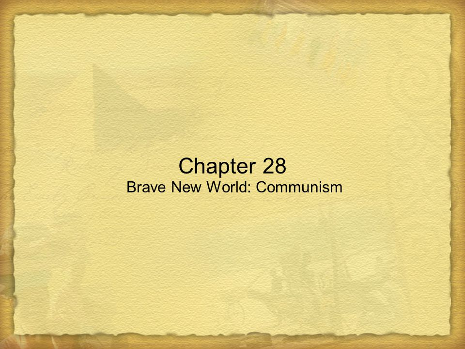 Chapter 28 Brave New World: Communism