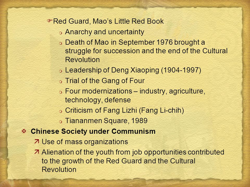 FRed Guard, Mao's Little Red Book m Anarchy and uncertainty m Death of Mao in September 1976 brought a struggle for succession and the end of the Cult