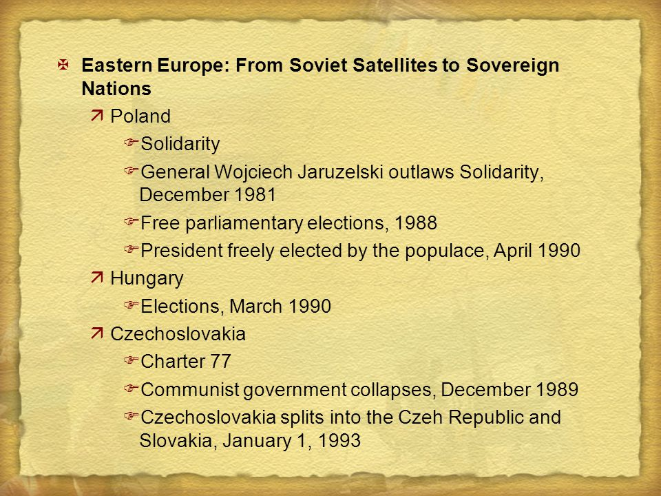 XEastern Europe: From Soviet Satellites to Sovereign Nations äPoland FSolidarity FGeneral Wojciech Jaruzelski outlaws Solidarity, December 1981 FFree