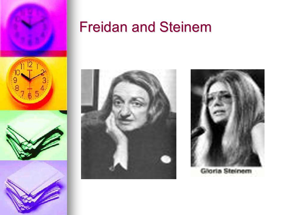 Freidan and Steinem
