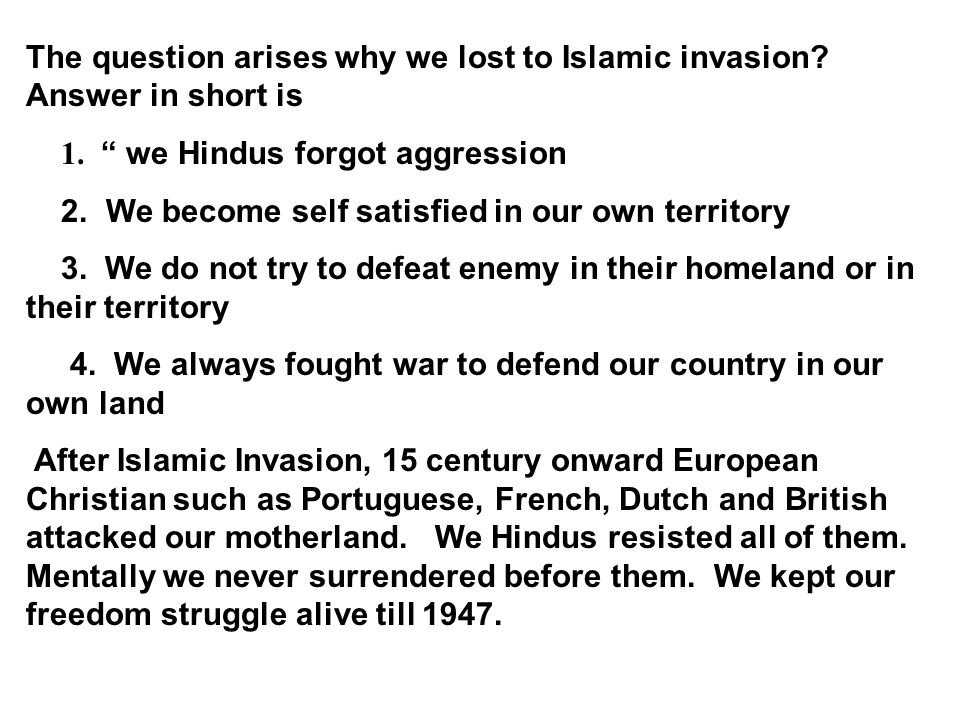 The question arises why we lost to Islamic invasion.