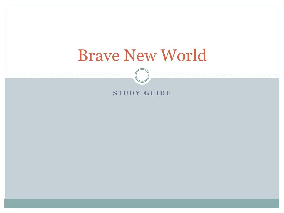STUDY GUIDE Brave New World
