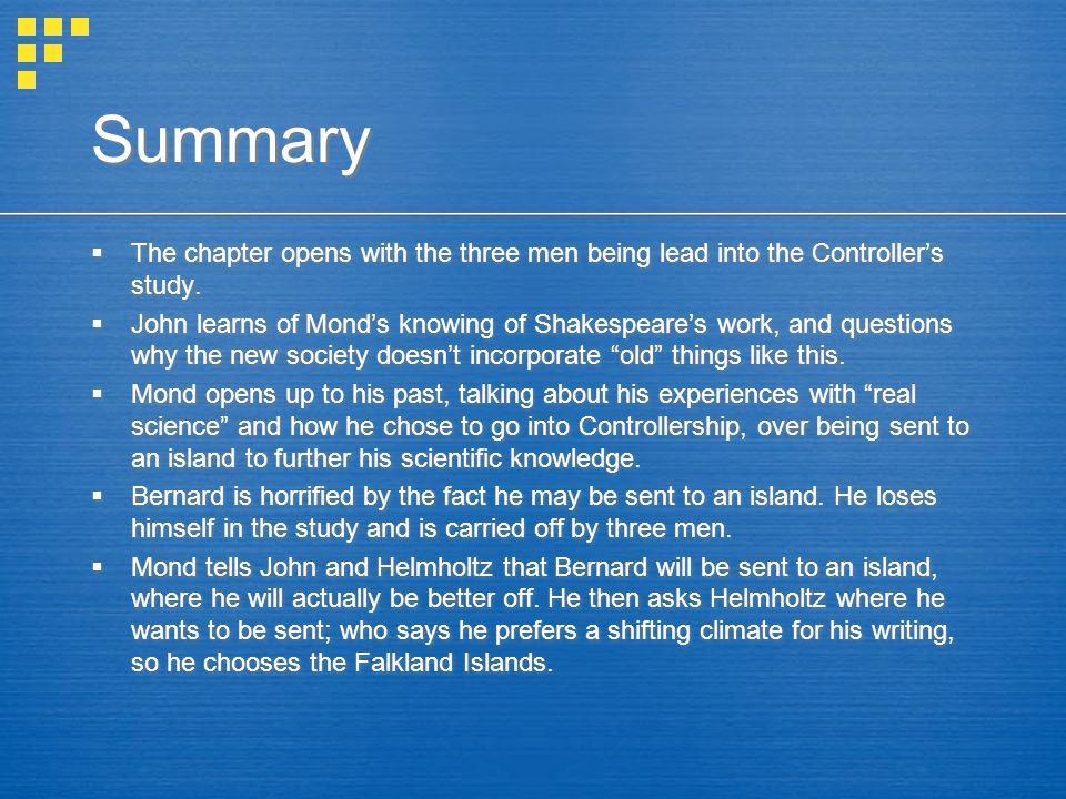 Summary  The chapter opens with the three men being lead into the Controller's study.