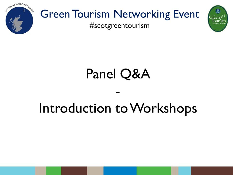 Panel Q&A - Introduction to Workshops Green Tourism Networking Event #scotgreentourism