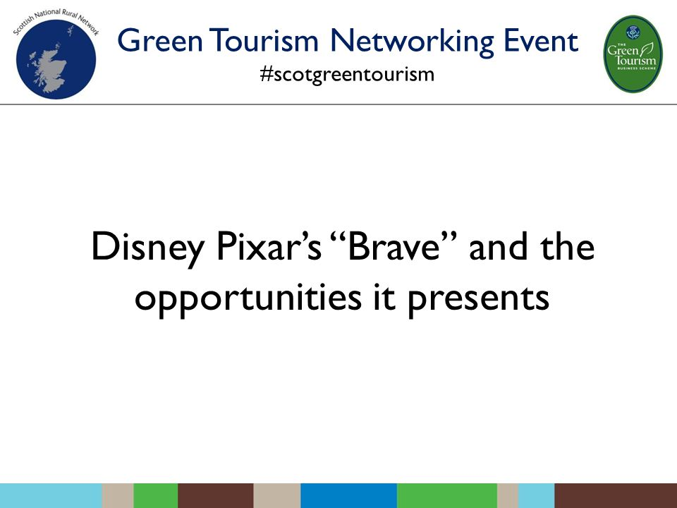Disney Pixar's Brave and the opportunities it presents Green Tourism Networking Event #scotgreentourism
