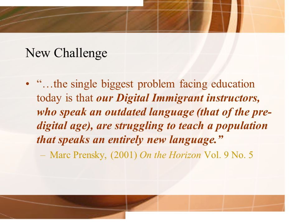 Should the Digital Native students learn the old ways, or should their Digital Immigrant educators learn the new.