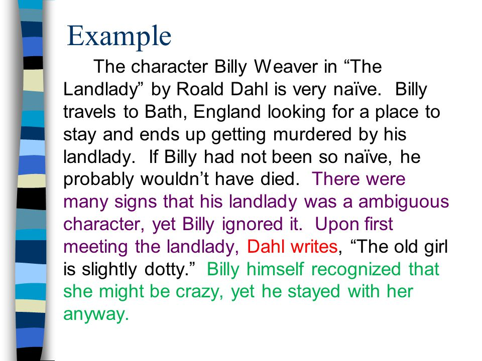 Example The character Billy Weaver in The Landlady by Roald Dahl is very naïve.