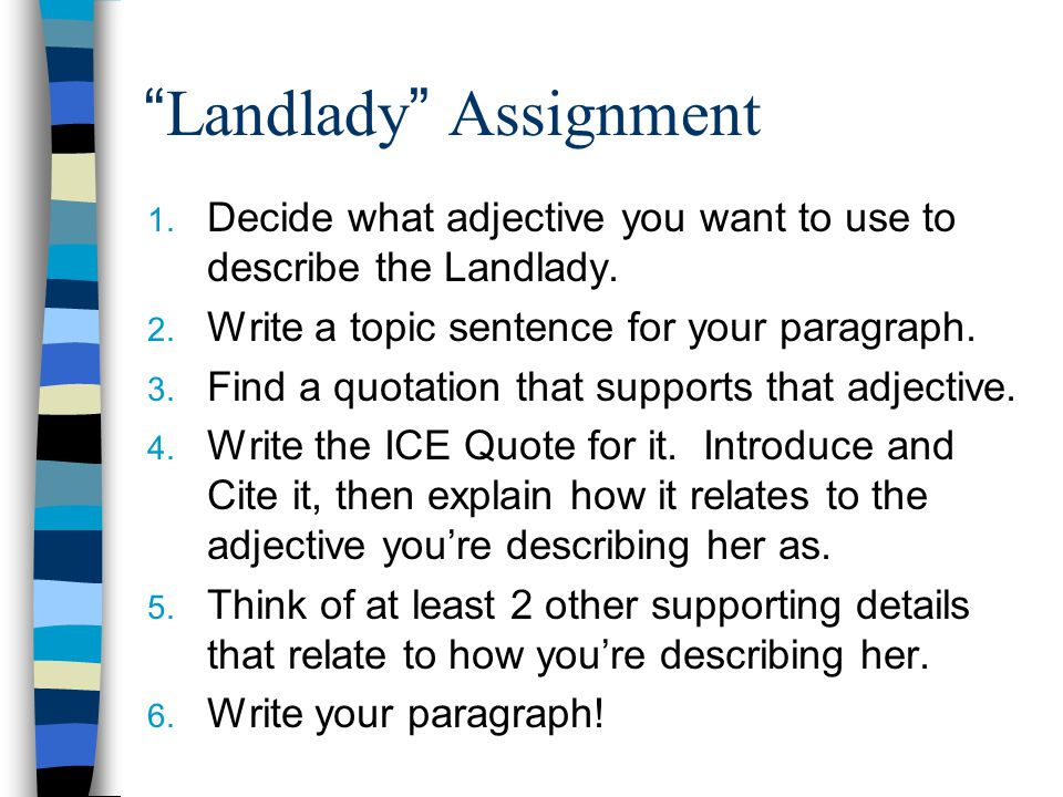 Landlady Assignment 1. Decide what adjective you want to use to describe the Landlady.