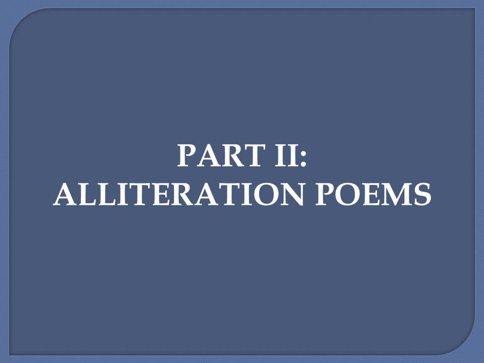 PART II: ALLITERATION POEMS