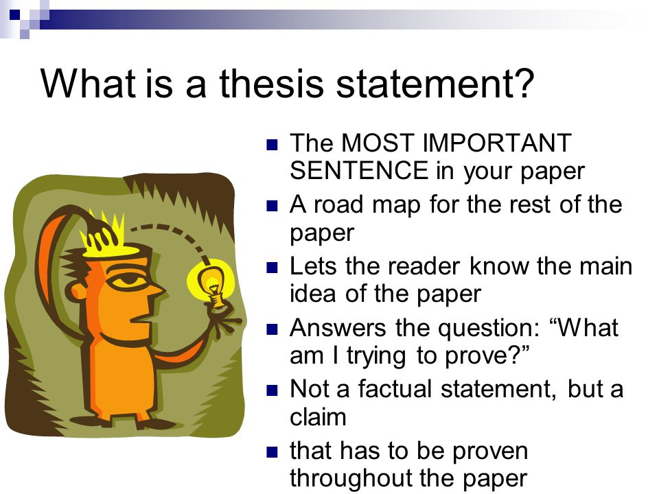 Role of the thesis statement The thesis statement should guide your reader through your argument.
