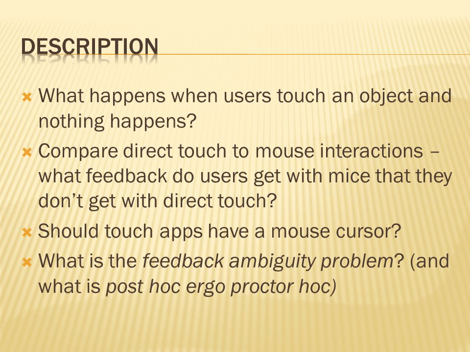  What happens when users touch an object and nothing happens.