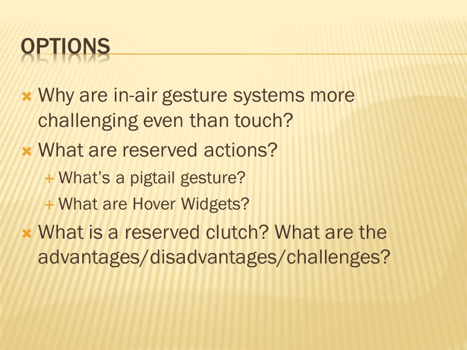  Why are in-air gesture systems more challenging even than touch.