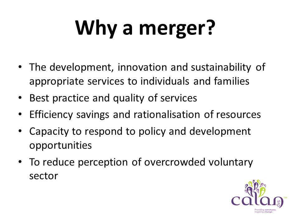 Why a merger.