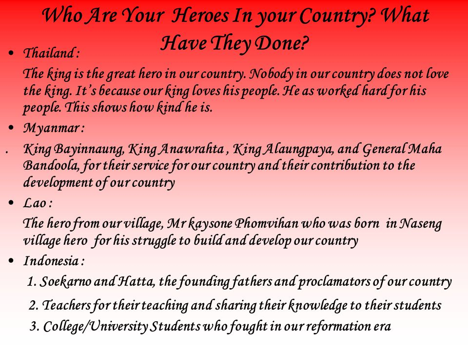In What Field Do You Want to Be a Hero .Why. Thailand : We want to be the hero of our children.