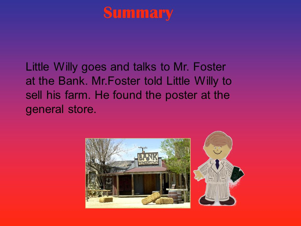 Characters Little Willy-brave Grandfather-hopeless Doc Smith-hopeful