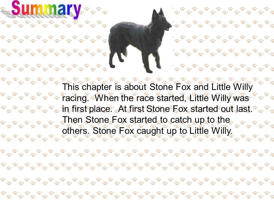 Little Willy-sad and happy Searchlight -caring Stone Fox - mean