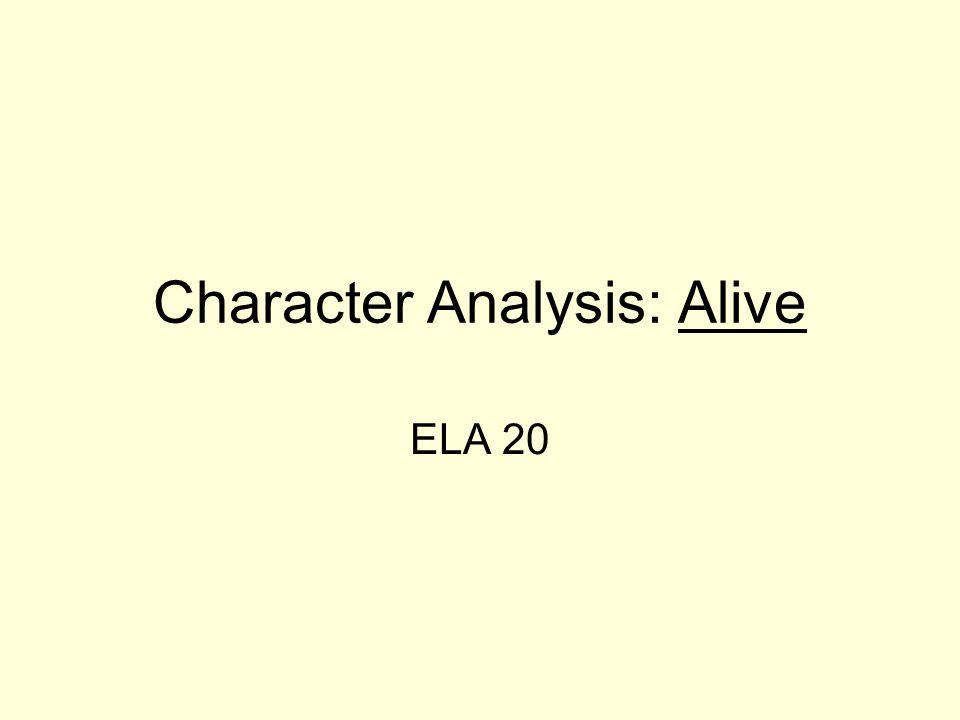 Character Analysis: Alive ELA 20