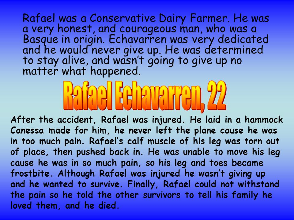 Rafael was a Conservative Dairy Farmer.