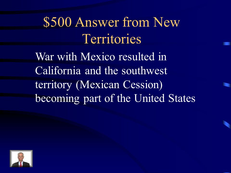 $500 Question from New Territories How did the U.S. get California?
