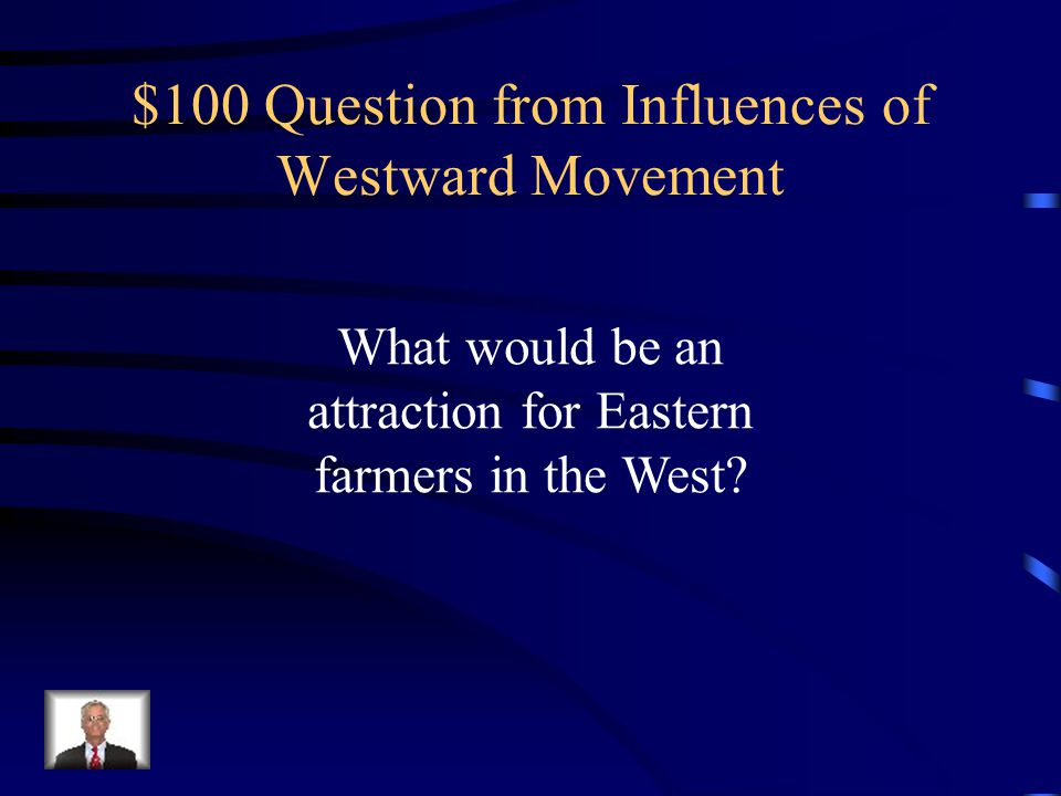 $500 Answer from New Territories War with Mexico resulted in California and the southwest territory (Mexican Cession) becoming part of the United States