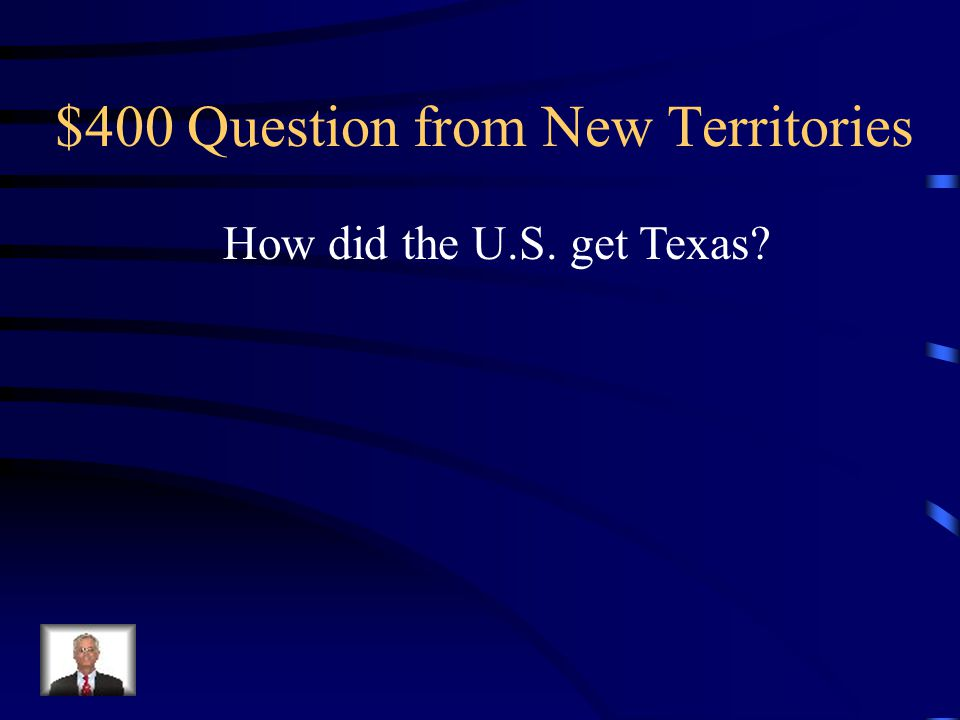 $300 Answer from New Territories Spain gave Florida to the United States through a treaty.