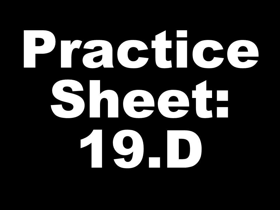 Practice Sheet: 19.D