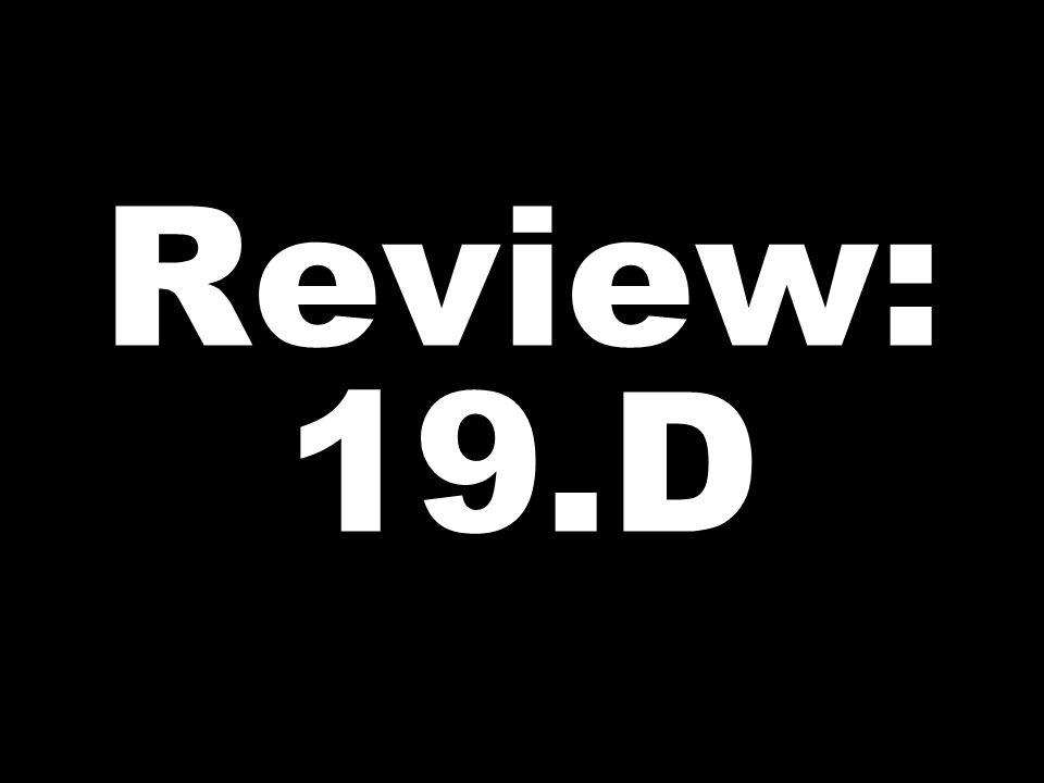 Review: 19.D
