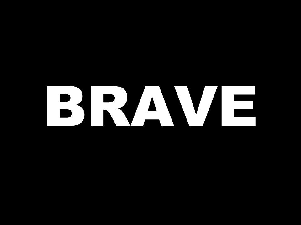Note: brave, like many ASL signs, has multiple interpretations