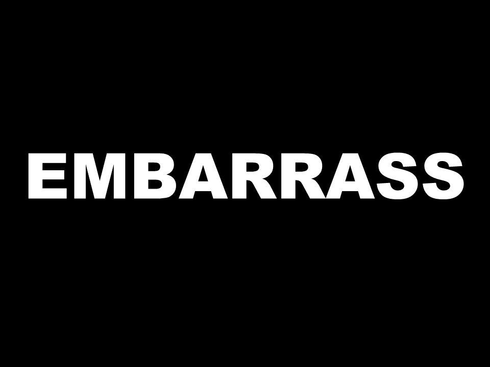 EMBARRASS