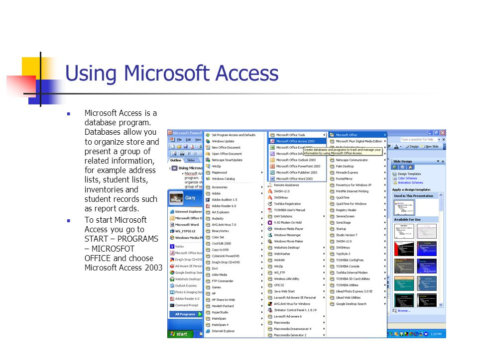 Using Microsoft Access Microsoft Access is a database program.
