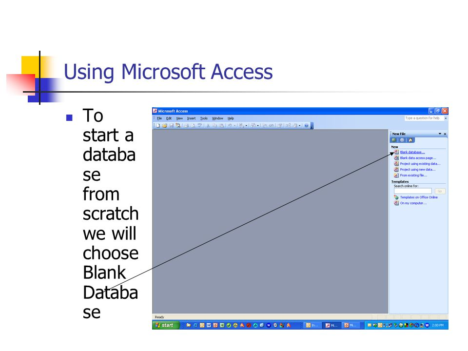 Using Microsoft Access To start a databa se from scratch we will choose Blank Databa se