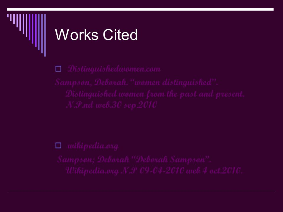 Works Cited  Distinguishedwomen.com Sampson, Deborah.