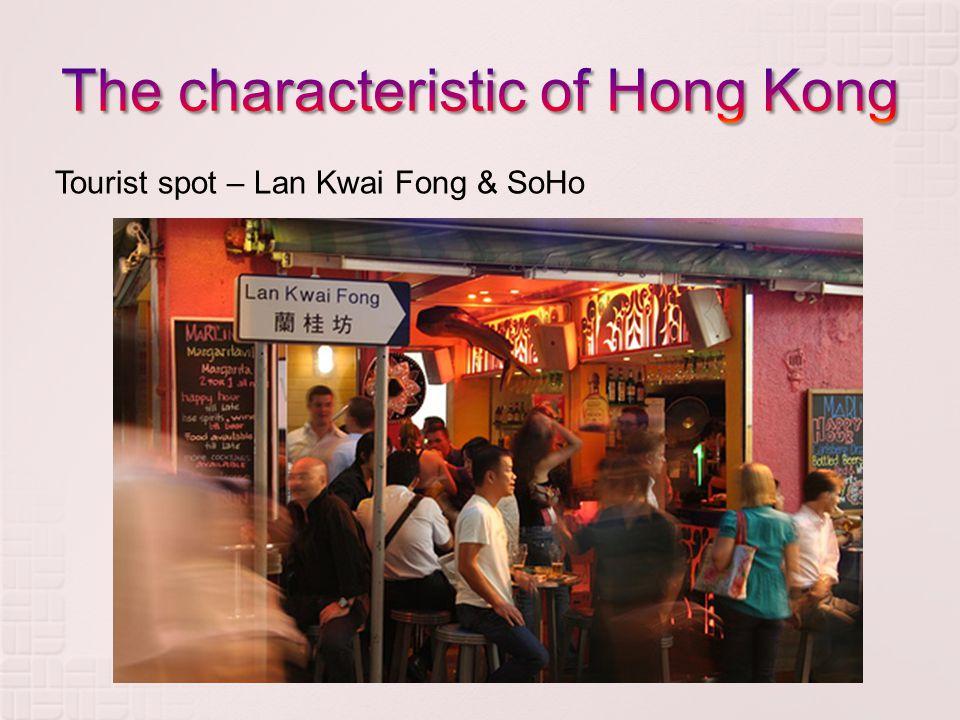 Tourist spot – Lan Kwai Fong & SoHo