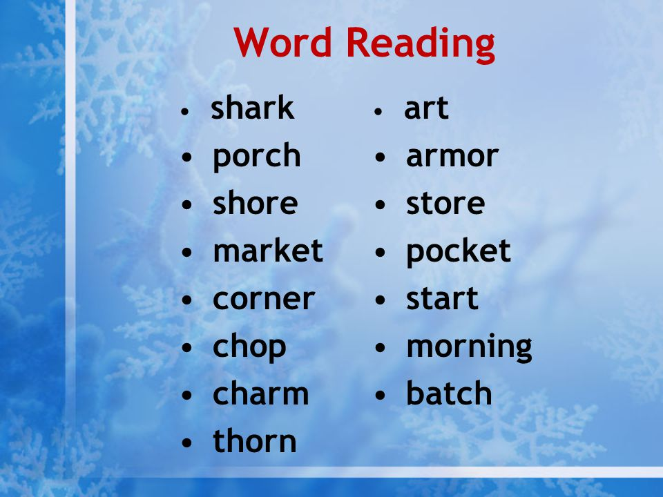 Word Reading shark porch shore market corner chop charm thorn art armor store pocket start morning batch