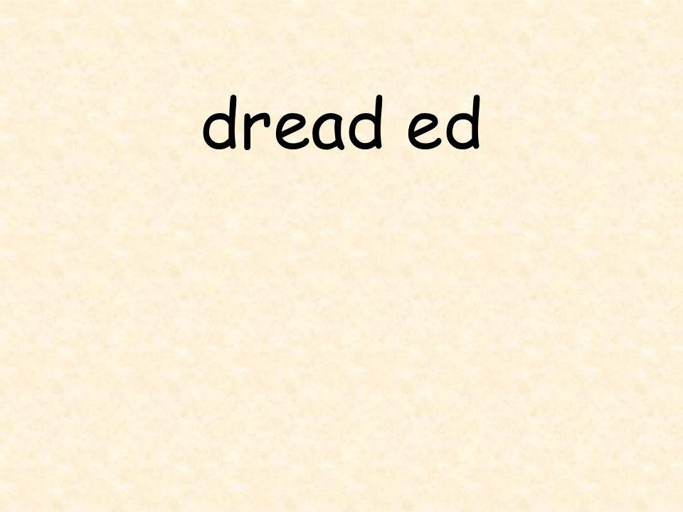 dread ed