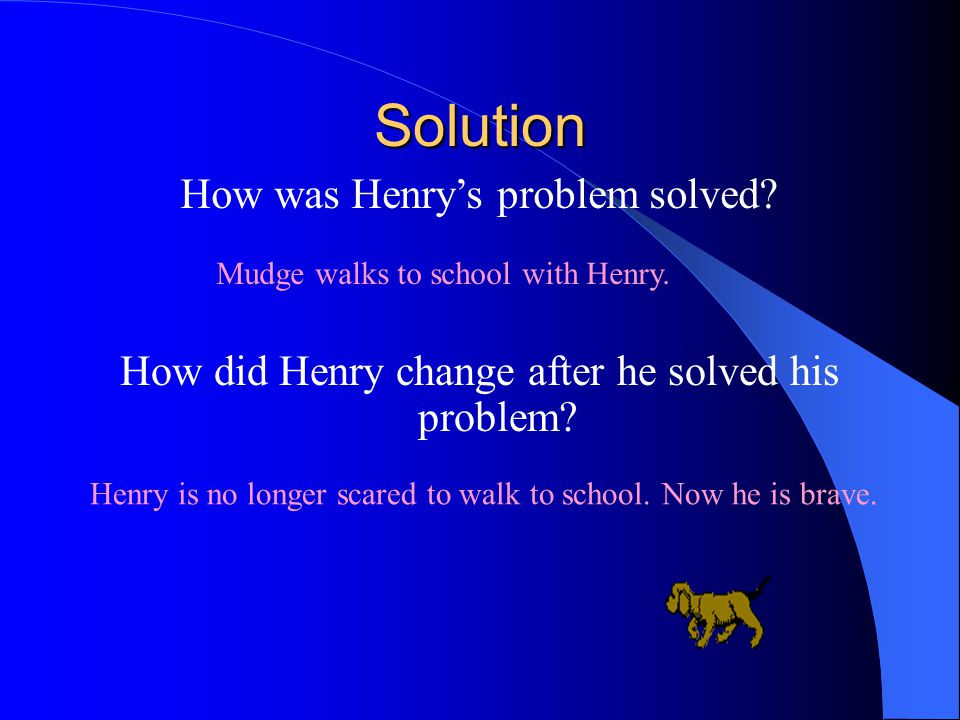Problem What was Henry's problem before he got Mudge.