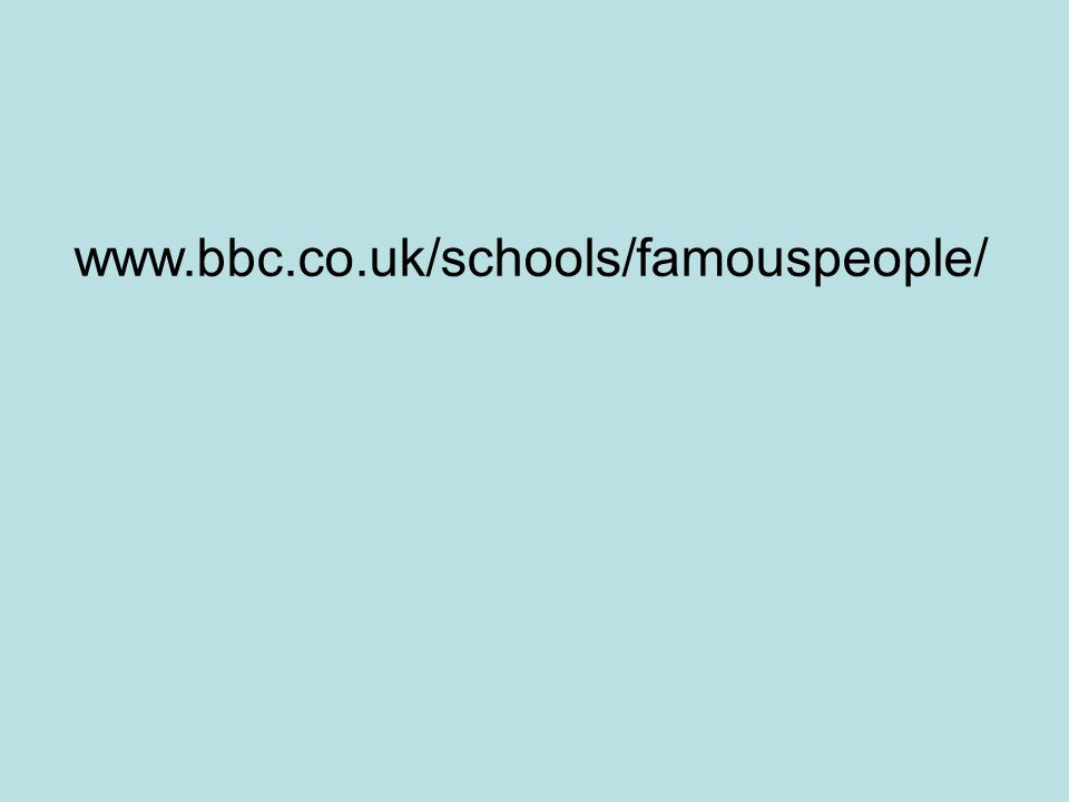 www.bbc.co.uk/schools/famouspeople/