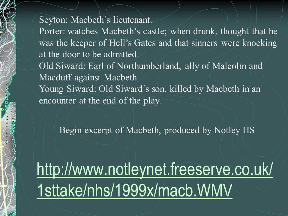 Seyton: Macbeth's lieutenant.