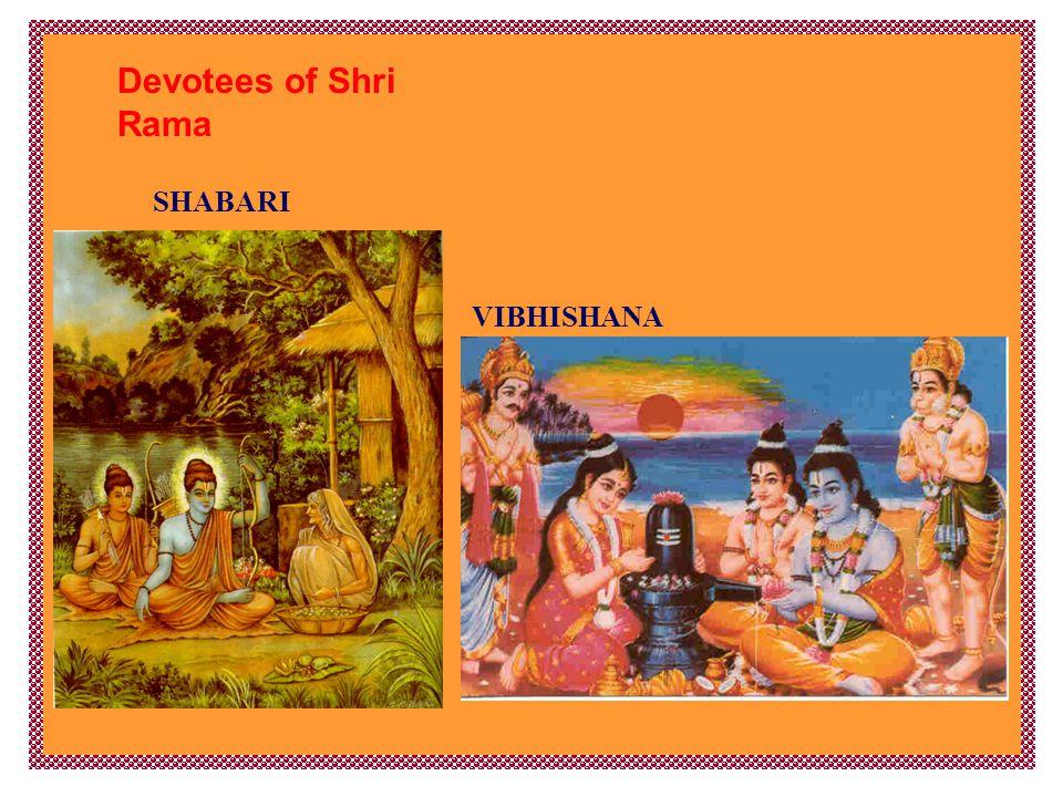 Devotees of Shri Rama VIBHISHANA SHABARI