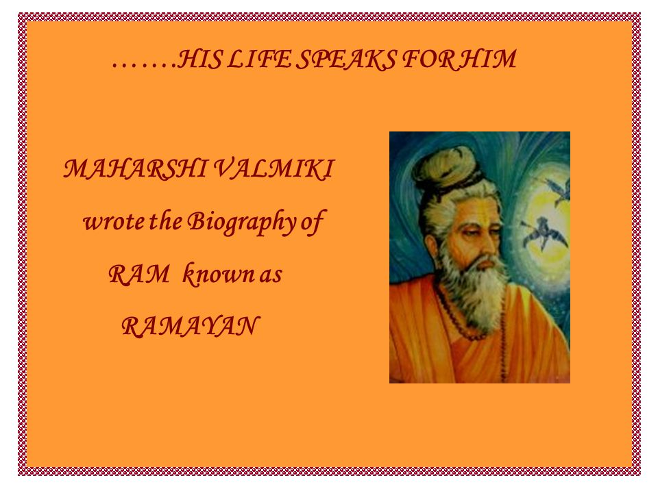 Valmiki once asked Narada, O Venerable Rishi.