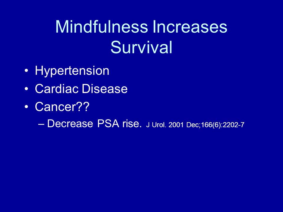 Mindfulness Increases Survival Hypertension Cardiac Disease Cancer .