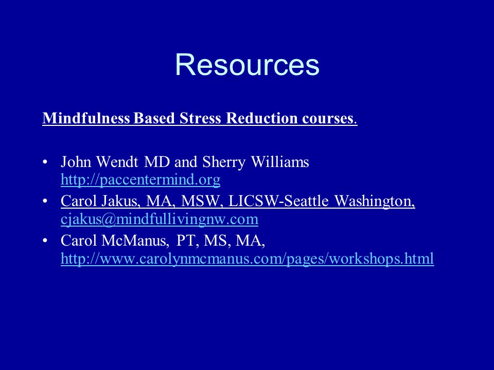 Resources Mindfulness Based Stress Reduction courses.