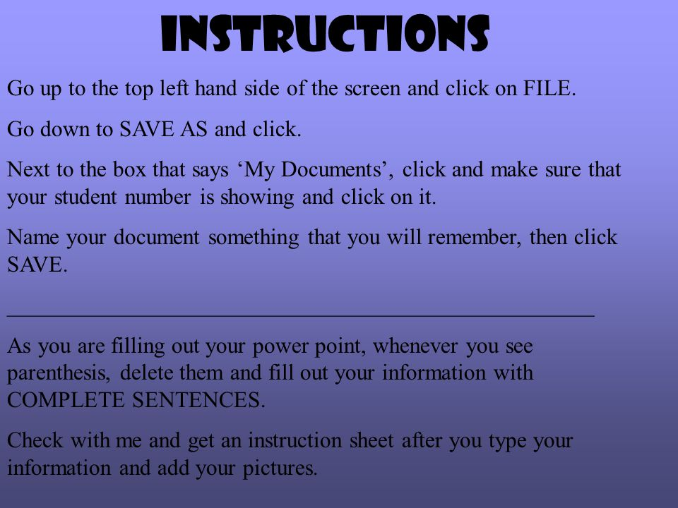 Instructions Go up to the top left hand side of the screen and click on FILE.