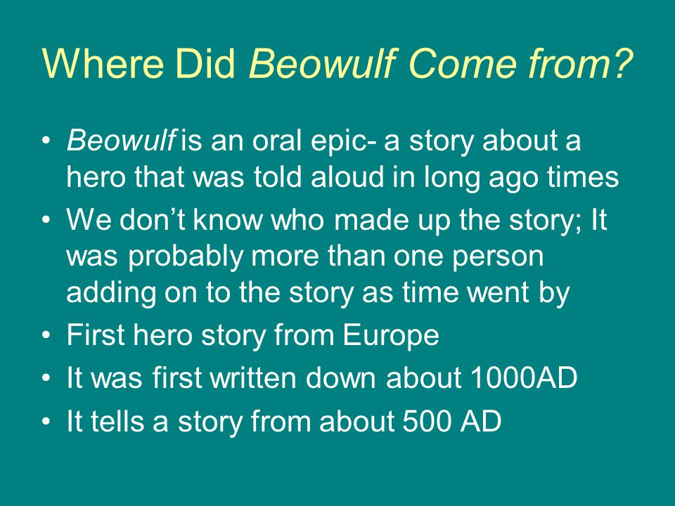 Beowulf The story mixes Christian and non-Christian world views The poem, filled with biblical allusions to the Old Testament, is also influenced by Germanic oral tradition and Old Norse myths and legends It was first published in modern times in 1815 It is written in a style of writing known as Old English