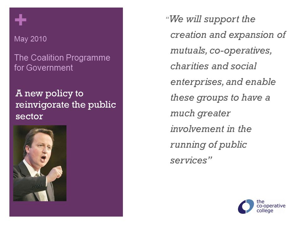 """+ A new policy to reinvigorate the public sector """" We will support the creation and expansion of mutuals, co-operatives, charities and social enterpri"""
